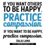 practice-compassion-quotes-If-you-want-to-be-happy-practice-compassion.-Dalai-Lama-quotes-300x300